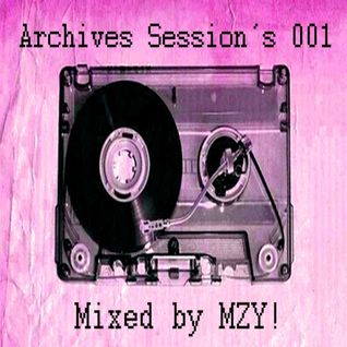 Archives Sessions 001 by MZY!