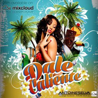 ANTOINE SELVA DJ - Dale Caliente Vol. 1