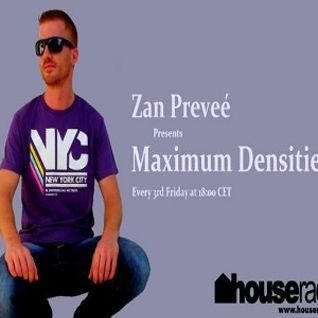 Zan Preveé - Maximum Densities 010 @ Houseradio.pl 2014.09.19