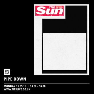 Pipe Down - 11th May 2015
