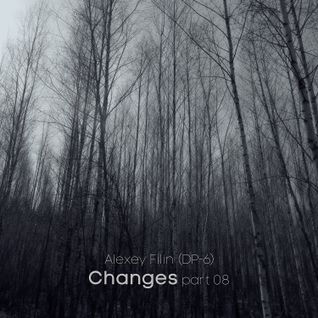 Alexey Filin (DP-6) - Changes Part 08
