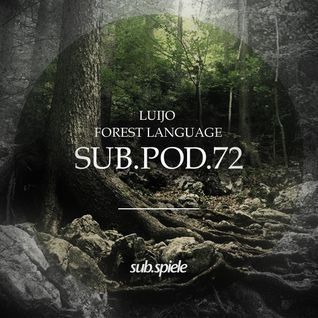 sub.pod.72 - luijo - forest language