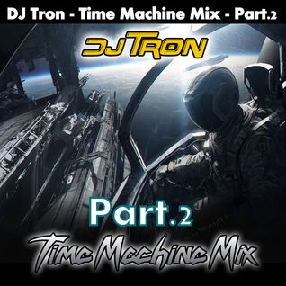 DJ Tron - Time Machine Mix - Part.2