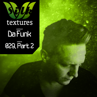 Da Funk-Silk Textures 029 (Part 2)