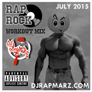 July 2015 Rap Rock Workout Mix 1 Hour