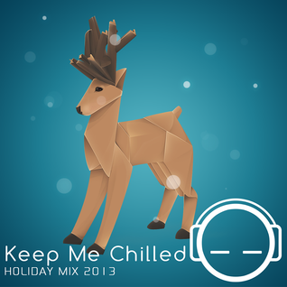 Keep Me Chilled Holiday Mix 2013