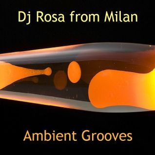 DJ Rosa from Milan - Ambient Grooves