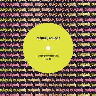 tuktuk sounds vol. 38 | woolfy 'cassette' mix