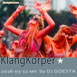 DJ Gösta - Klangkörper (DeepHouse Mix 2016-03)