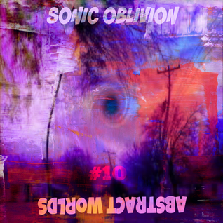 Sonic Oblivion - Abstract Worlds 010