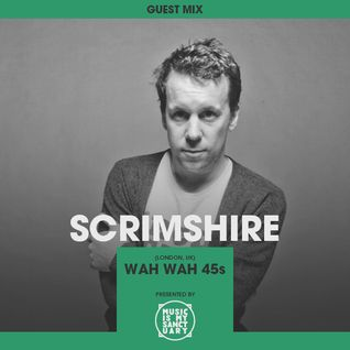 MIMS Guest Mix: SCRIMSHIRE (Wah Wah 45s, London)