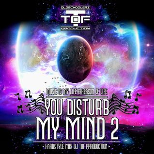 YOU DISTURB MY MIND # 2