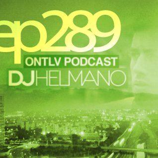 ONTLV PODCAST - Trance From Tel-Aviv - Episode 289 - Mixed By DJ Helmano