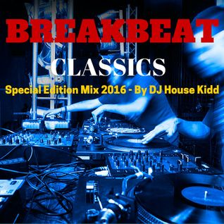 BREAKBEAT CLASSICS SAMPLER - special edition mix 2016