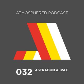 Atmosphered podcast 32 - ASTRAOUM & IVAX
