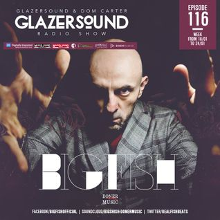 Glazersound Radio Show Episode #116 Special Guest BIG FISH