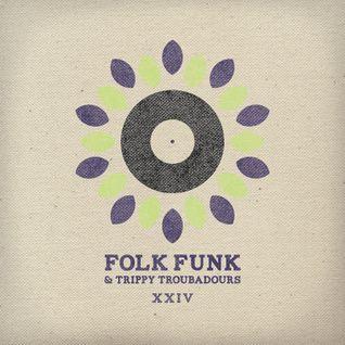 Folk Funk and Trippy Troubadours xxiv