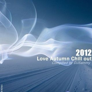 Love_Autumn_Chill_Out_BY_DJSammy_Mix[2012.02.22]