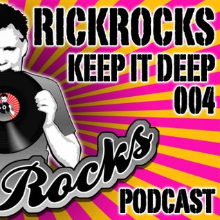 RickRocks - Keep It Deep Podcast episode four