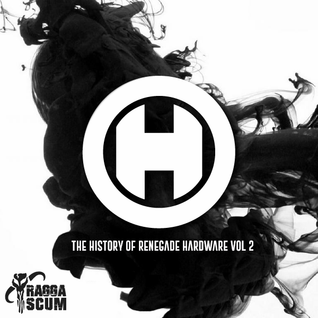 Ragga Scum - The History of Renegade Hardware Vol 2 (2006 - 2016)