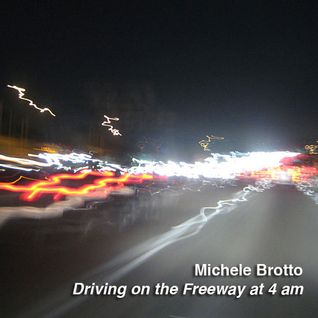 Driving on the Freeway at 4AM (April 2012)