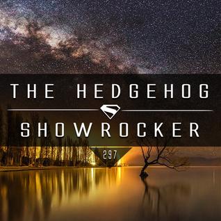 The Hedgehog - Showrocker 297 - 01.09.2016