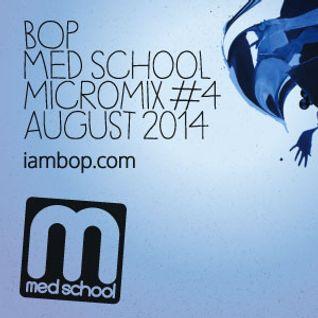 Bop - Med School Micromix #4 - August 2014
