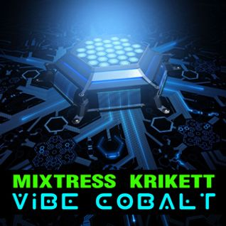 Mixtress Krikett - Vibe Cobalt - psybreaks / tech-funk