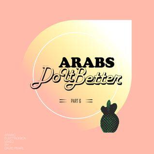 ARABS DO IT BETTER  Arabic Electronica [ part 6 ]