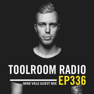 Mike Vale - Toolroom Radio Guest Mix #336
