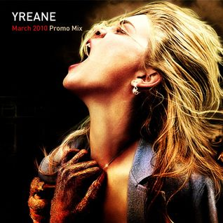 "Yreane - March 2010 ""Drag Me To Hell"" Promo Mix"