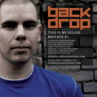 DJ Backdrop - This is my house - Mixtape #1