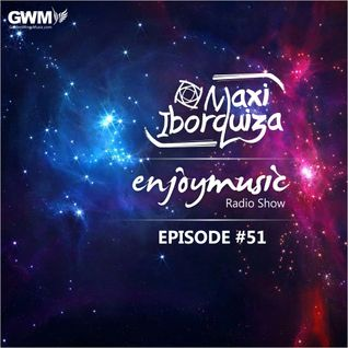 Enjoy Music with Maxi Iborquiza - Episode #51