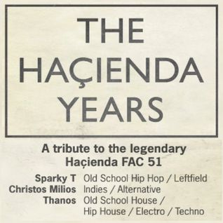 The Haçienda Years / DJ Sparky T, Christos Milios, Thanos
