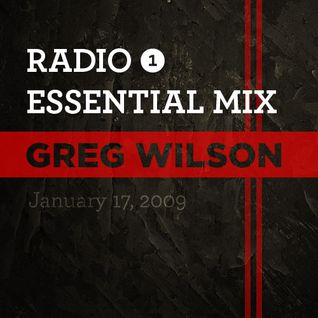 Greg Wilson - Essential Mix - BBC Radio One - 2009