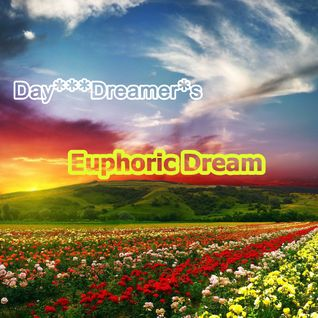 Day***Dreamer*s  EUPHORIC DREAM
