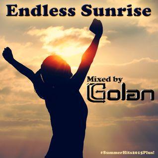 Endless Sunrise - Mixed by DJ Golan #SummerHits2015Plus!