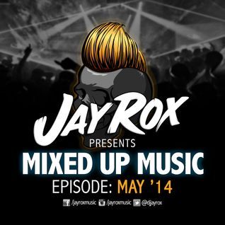 Jay Rox - Mixed up Music - May 2014