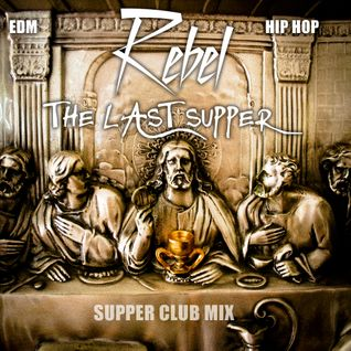 """The Last Supper"" (Supper Club Mix 2013)"