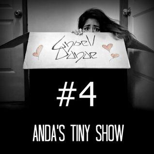 Ansell Danae pres. ANDA'S TINY SHOW #4