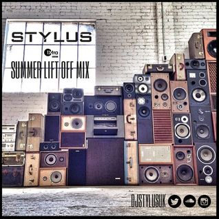 Stylus - BBC 1Xtra Summer Lift Off Mix