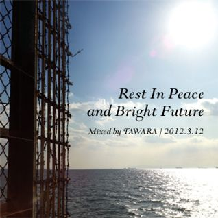 """Rest In Peace and Bright Future"" for FM KENTO 2012.3.12"
