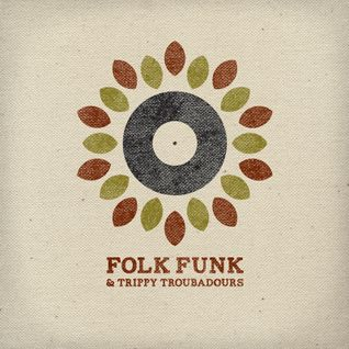 Folk Funk and Trippy Troubadours