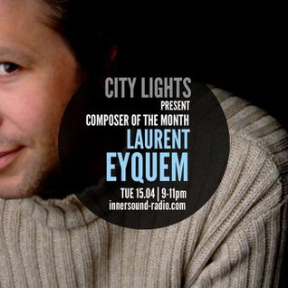 City Lights_Laurent Eyquem_Composer of the Μonth_15 April_InnersoundRadio