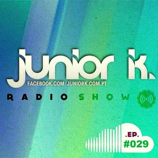 JUNIOR K. RADIO SHOW Ep.#029