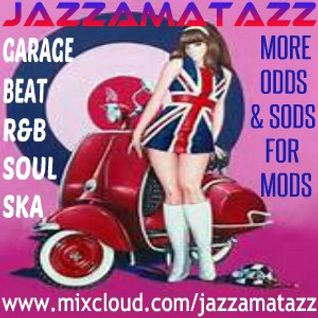 MORE ODDS & SODS FOR MODS - Classic mod R&B,Beat,Psychedelia,Rock,Soul & Ska for movers & shakers!