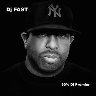 Dj FAST - 90% Dj Premier Mix