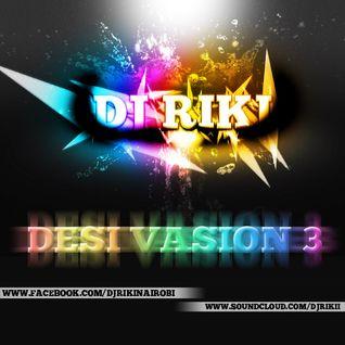 Desi Vasion 3 (Dj Riki's Mixtape)