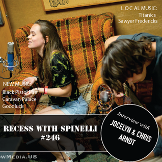 RECESS with SPINELLI #246, Jocelyn & Chris Arndt