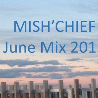 Mish'Chief Mix June 3 2013